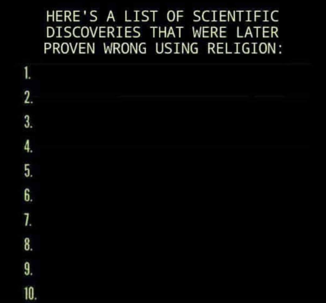 "Meme: ""Here's a list of scientific discoveries that were later proven wrong using religion"""